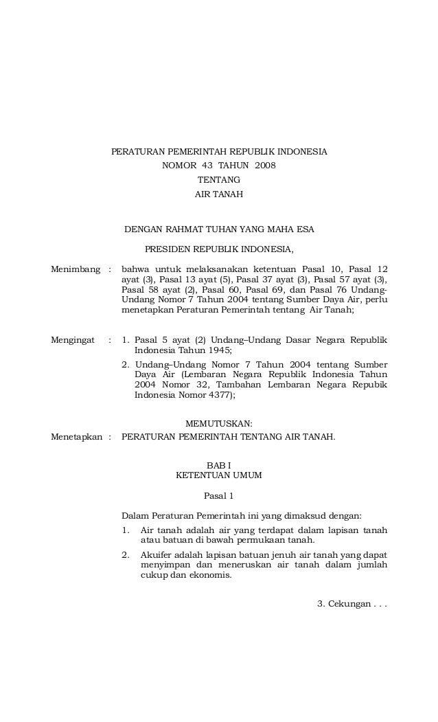 PERATURAN PEMERINTAH REPUBLIK INDONESIA NOMOR 43 TAHUN 2008 TENTANG AIR TANAH DENGAN RAHMAT TUHAN YANG MAHA ESA PRESIDEN R...