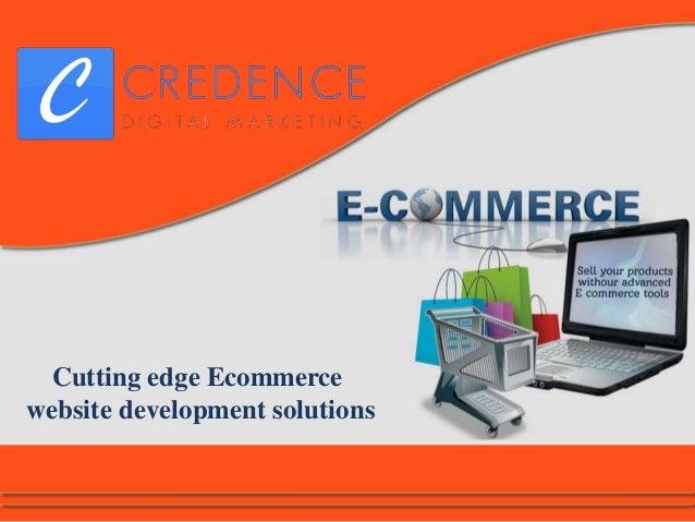 Cutting edge Ecommerce website development solutions