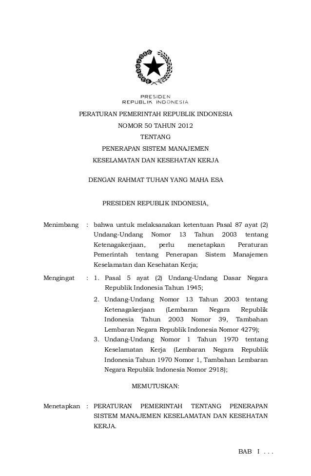 PERATURAN PEMERINTAH REPUBLIK INDONESIA NOMOR 50 TAHUN 2012 TENTANG PENERAPAN SISTEM MANAJEMEN KESELAMATAN DAN KESEHATAN K...