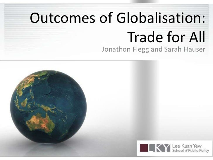 Outcomes of Globalisation: Trade for All