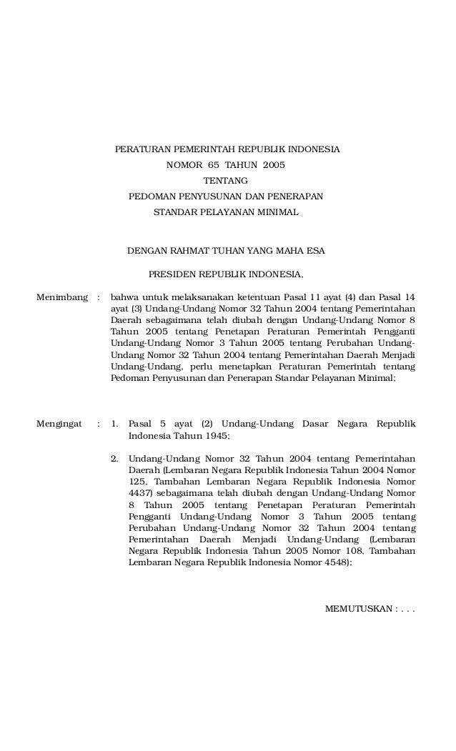 PERATURAN PEMERINTAH REPUBLIK INDONESIA NOMOR 65 TAHUN 2005 TENTANG PEDOMAN PENYUSUNAN DAN PENERAPAN STANDAR PELAYANAN MIN...