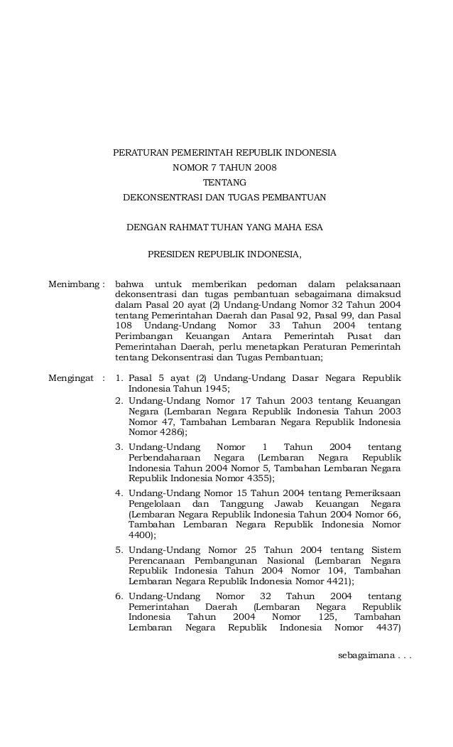 PERATURAN PEMERINTAH REPUBLIK INDONESIA NOMOR 7 TAHUN 2008 TENTANG DEKONSENTRASI DAN TUGAS PEMBANTUAN DENGAN RAHMAT TUHAN ...