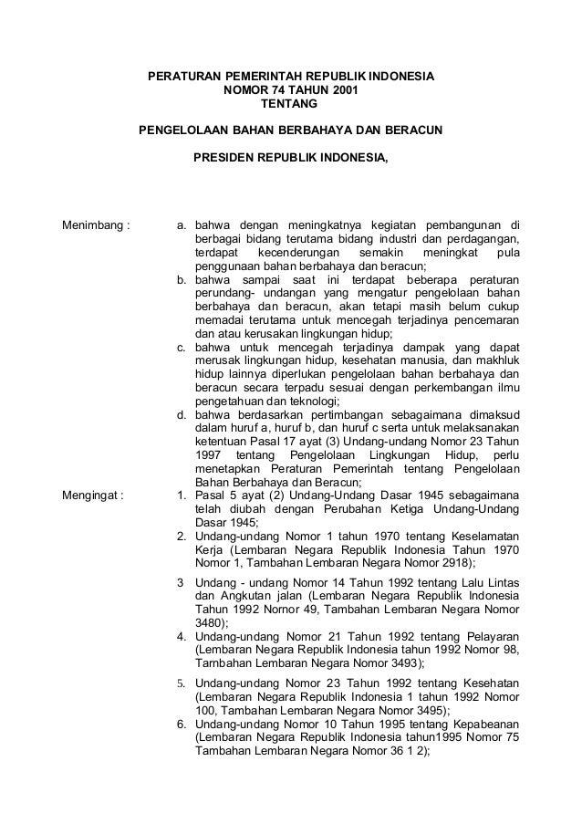 PERATURAN PEMERINTAH REPUBLIK INDONESIA NOMOR 74 TAHUN 2001 TENTANG PENGELOLAAN BAHAN BERBAHAYA DAN BERACUN PRESIDEN REPUB...