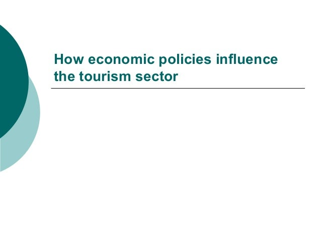 How economic policies influence the tourism sector