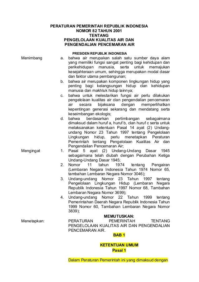PERATURAN PEMERINTAH REPUBLIK INDONESIA NOMOR 82 TAHUN 2001 TENTANG PENGELOLAAN KUALITAS AIR DAN PENGENDALIAN PENCEMARAN A...