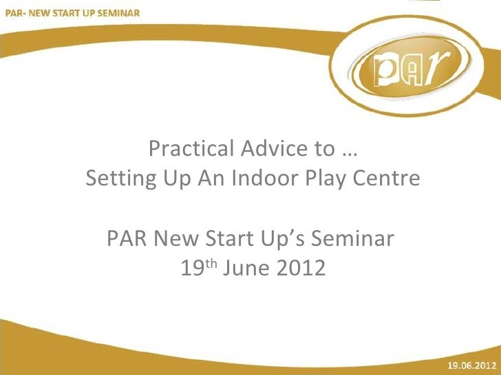 PAR New Start Up Seminar 2012- at Playfair