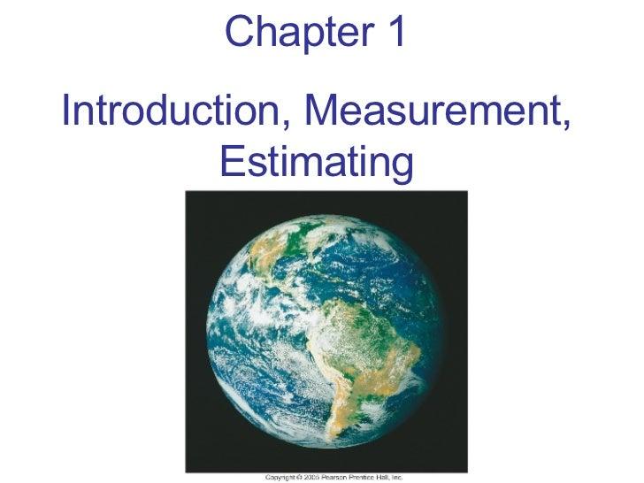 Chapter 1 Introduction, Measurement, Estimating