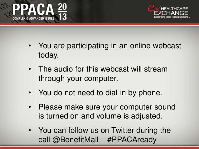 • You are participating in an online webcast  today.• The audio for this webcast will stream  through your computer.• You ...