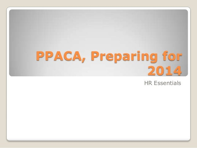 PPACA, Preparing for               2014              HR Essentials