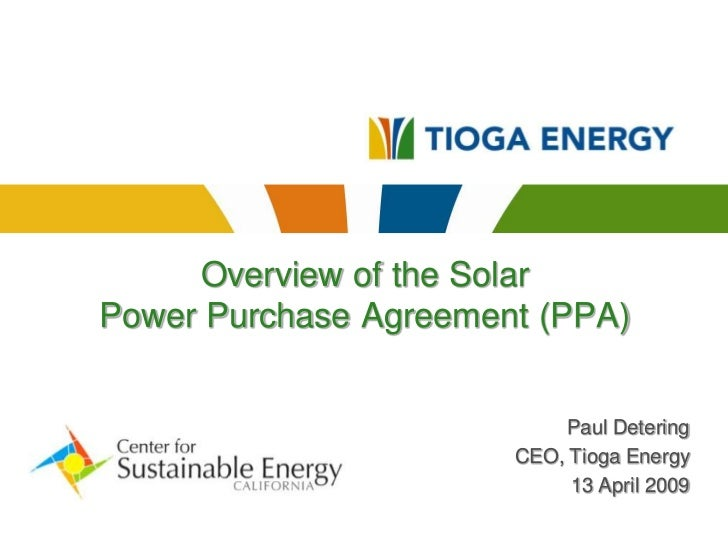 Overview of the Solar Power Purchase Agreement (PPA)                              Paul Detering                        CEO...