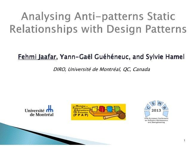 Jaafar, YannGuéhéneuc, Fehmi Jaafar, Yann-Gaël Guéhéneuc, and Sylvie Hamel DIRO, Université de Montréal, QC, Canada  1