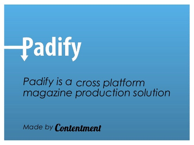 cross platformmagazine production solutionPadify is aMade by