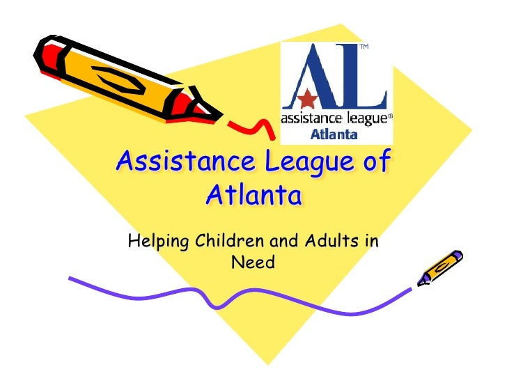 Assistance League of       Atlanta Helping Children and Adults in             Need