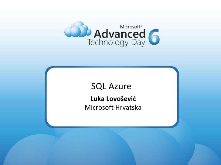 SQL Azure Luka Lovošević Microsoft Hrvatska