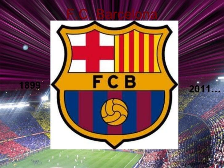 F.C. Barcelona 1899 2011…
