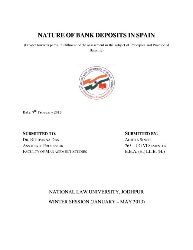 NATURE OF BANK DEPOSITS IN SPAIN(Project towards partial fulfillment of the assessment in the subject of Principles and Pr...
