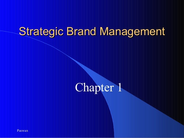Strategic Brand Management          Chapter 1Paswan