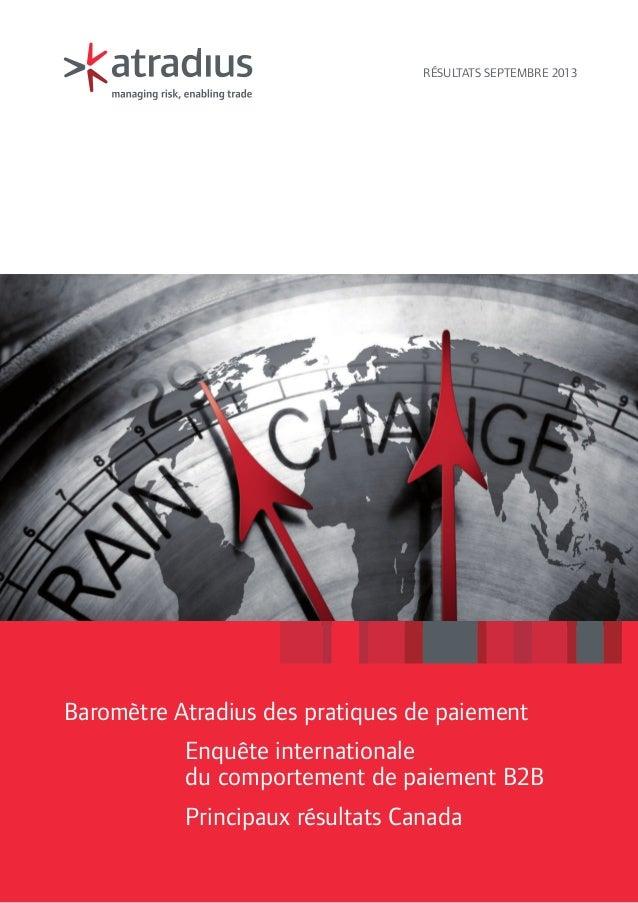 Résultats septembre 2013  Baromètre Atradius des pratiques de paiement Enquête internationale du comportement de paiement ...