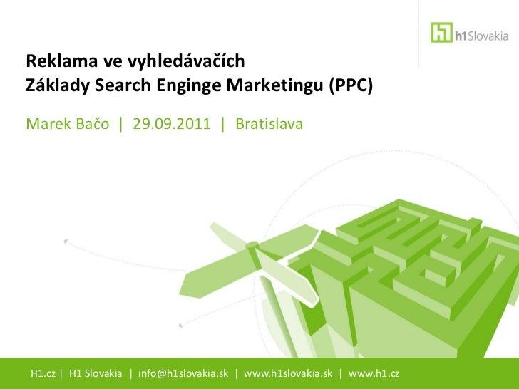 Reklama ve vyhledavačích, Základy Search Engine Marketing, H1 Slovakia H1.cz, Marek Bačo