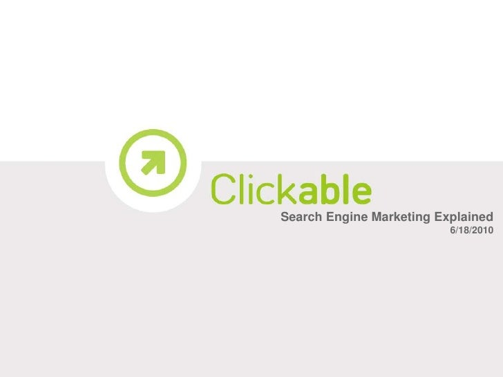 Search Engine Marketing Explained<br />6/18/2010<br />