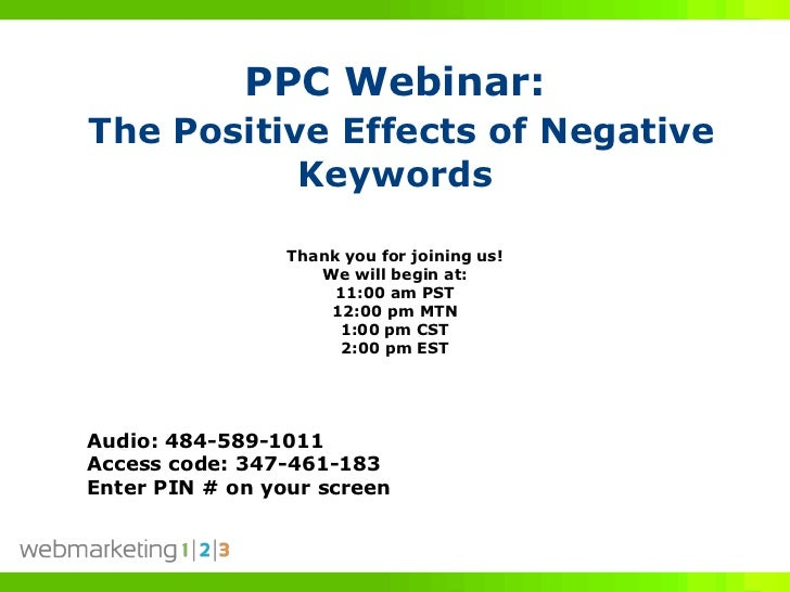 PPC Webinar:The Positive Effects of Negative           Keywords                 Thank you for joining us!                 ...