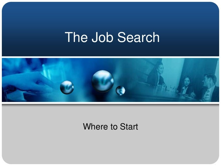 The Job Search<br />Where to Start<br />