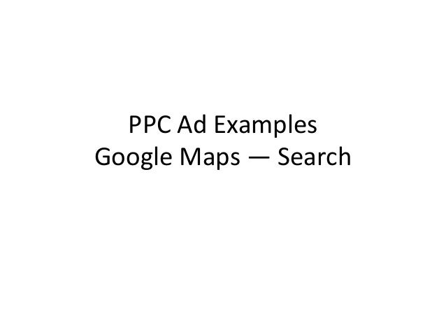 PPC Ad Examples  Google Maps — Search