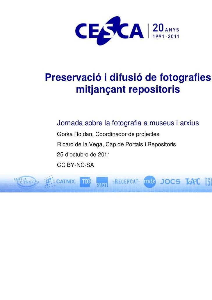 Ponència sobre la Preservació i difusió de fotografies mitjançant repositoris.