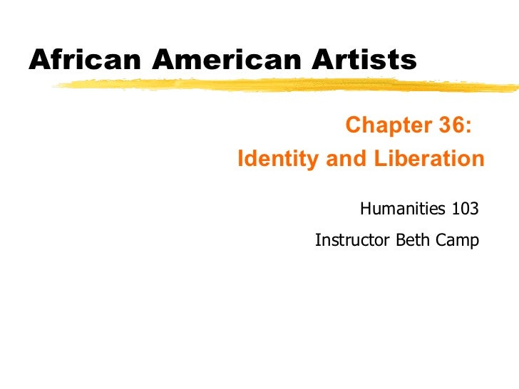 African American Artists <ul><li>Chapter 36:  </li></ul><ul><li>Identity and Liberation </li></ul>Copyright, 1996 © Dale C...