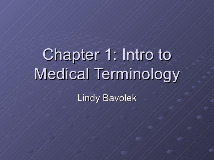 Chapter 1: Intro to Medical Terminology Lindy Bavolek