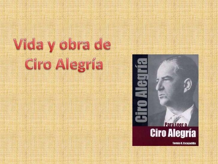 Vida y obra de <br />Ciro Alegría<br />