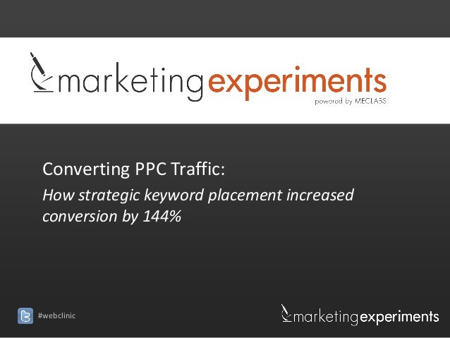 Converting PPC Traffic:How strategic keyword placement increasedconversion by 144%#webclinic