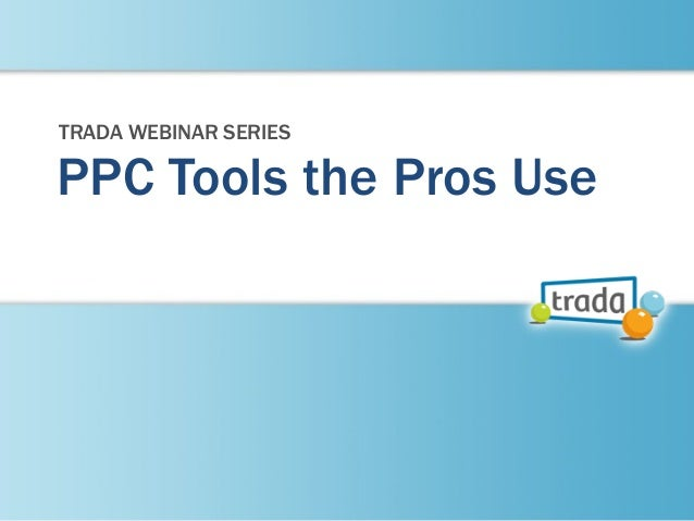PPC Tools the Pros UseTRADA WEBINAR SERIES