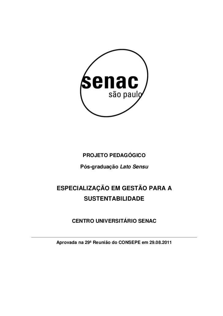 PROJETO PEDAGÓGICO         Pós-graduação Lato SensuESPECIALIZAÇÃO EM GESTÃO PARA A           SUSTENTABILIDADE      CENTRO ...