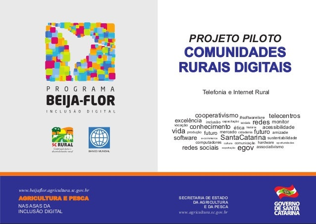 PROJETO PILOTO  COMUNIDADES RURAIS DIGITAIS Telefonia e Internet Rural  cooperativismo #softwarelivre telecentros  excelên...
