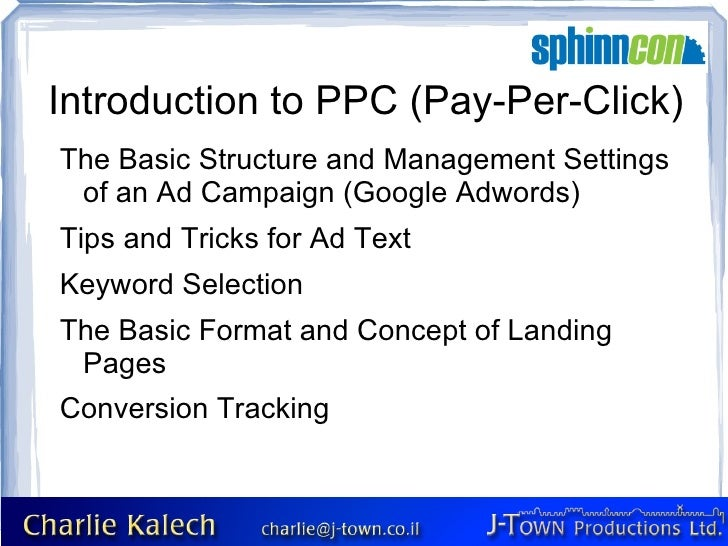Introduction to PPC (Pay-Per-Click) The Basic Structure and Management Settings of an Ad Campaign (Google Adwords) Tips an...