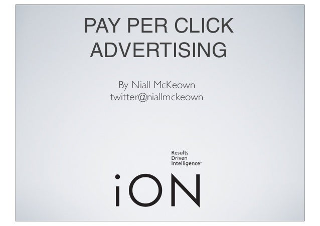 PAY PER CLICK ADVERTISING By Niall McKeown twitter@niallmckeown