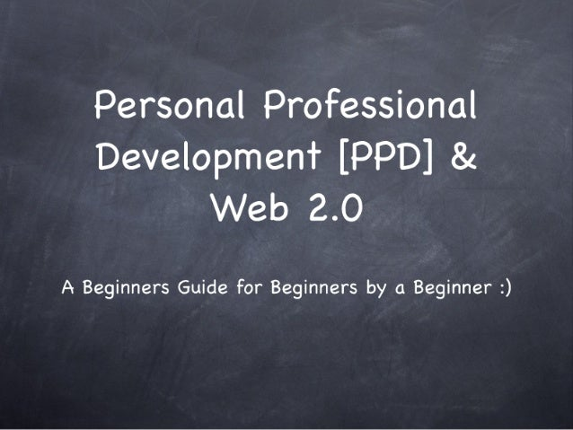 Web 2.0 for personal professional development 2ndt draft