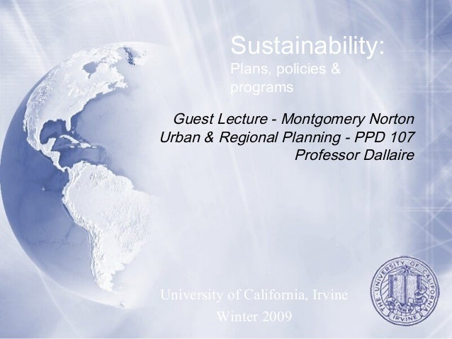 Guest Lecture - Montgomery Norton Urban & Regional Planning - PPD 107 Professor Dallaire University of California, Irvine ...