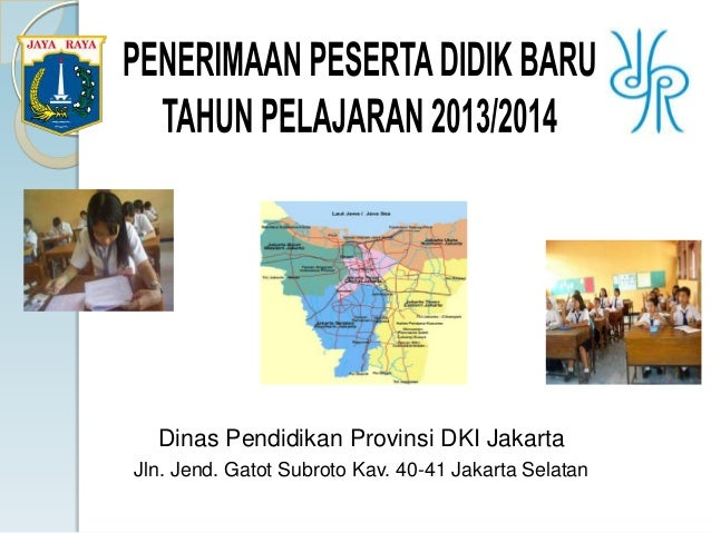 Dinas Pendidikan Provinsi DKI JakartaJln. Jend. Gatot Subroto Kav. 40-41 Jakarta Selatan