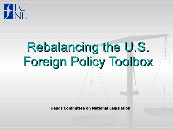Rebalancing the U.S. Foreign Policy Toolbox Friends Committee on National Legislation