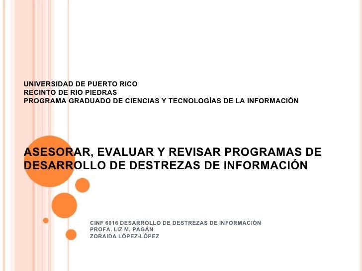 UNIVERSIDAD DE PUERTO RICO RECINTO DE RIO PIEDRAS PROGRAMA GRADUADO DE CIENCIAS Y TECNOLOGÍAS DE LA INFORMACIÓN ASESORAR, ...