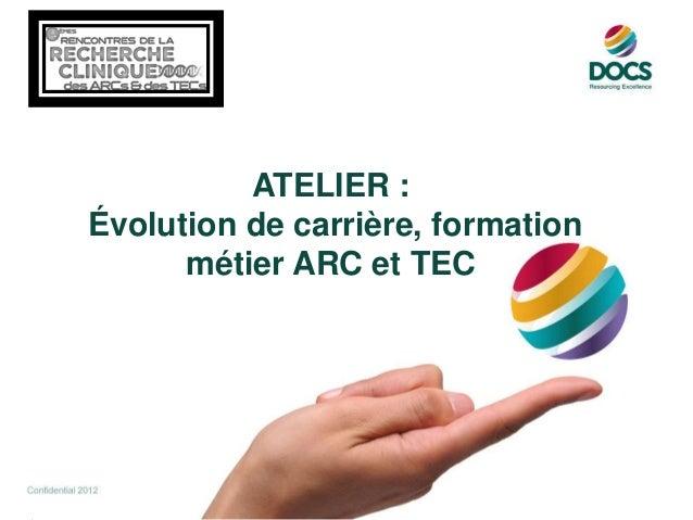 1 ATELIER : Évolution de carrière, formation métier ARC et TEC