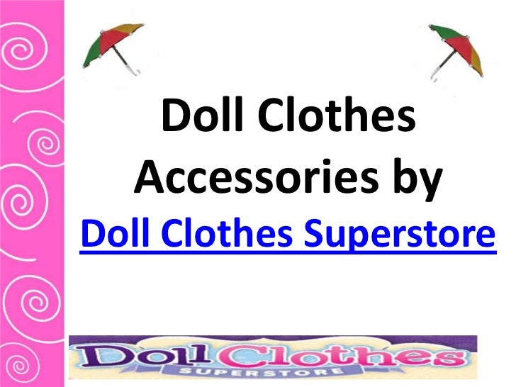 Doll Clothes  Accessories byDoll Clothes Superstore