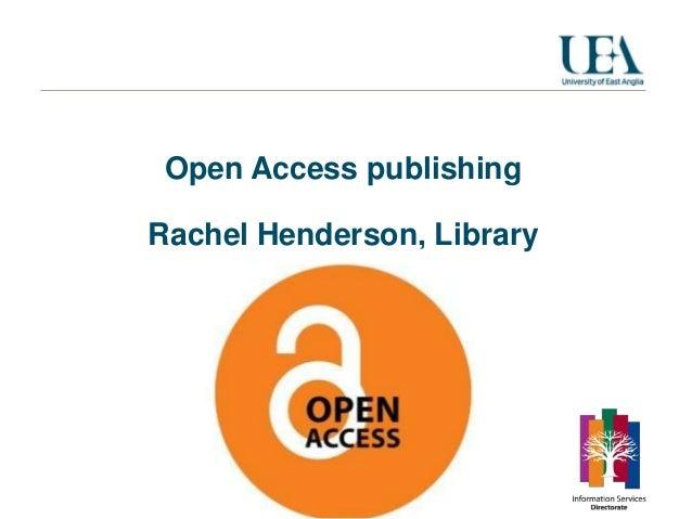 Open Access publishingRachel Henderson, Library