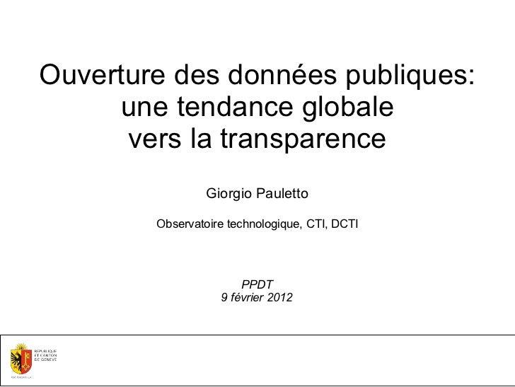 Ouverture des données publiques:      une tendance globale      vers la transparence                 Giorgio Pauletto     ...