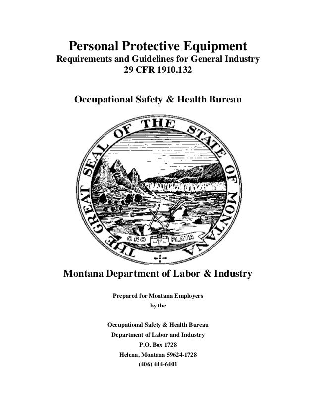 Personal Protective Equipment Requirements and Guidelines for General Industry 29 CFR 1910.132 Occupational Safety & Healt...