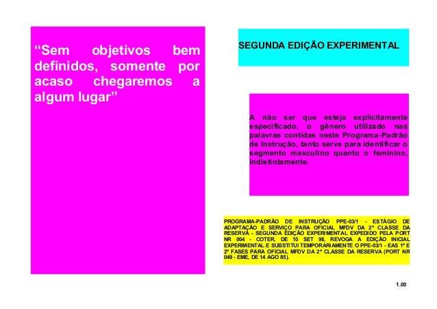 """1.00 """"Sem objetivos bem definidos, somente por acaso chegaremos a algum lugar"""" PROGRAMA-PADRÃO DE INSTRUÇÃO PPE-03/1 - EST..."""