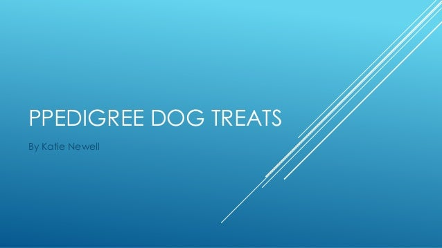 PPEDIGREE DOG TREATS By Katie Newell
