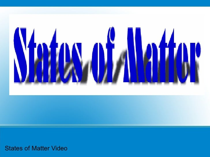 States of Matter Video